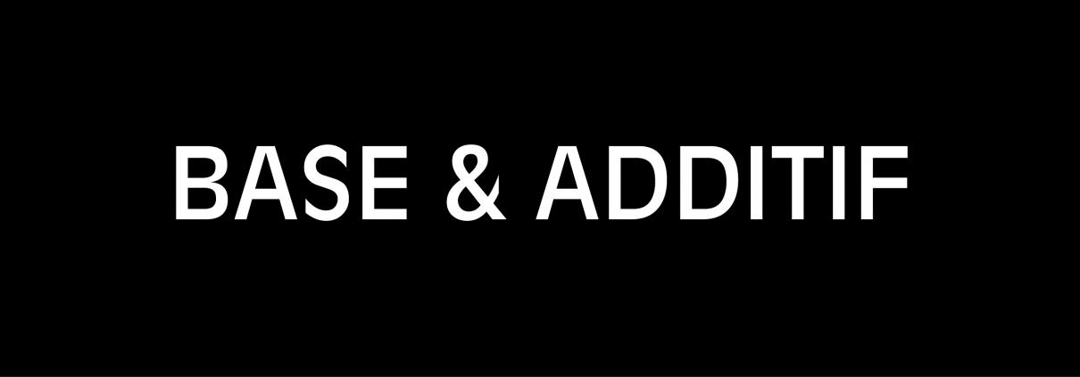 base et additif